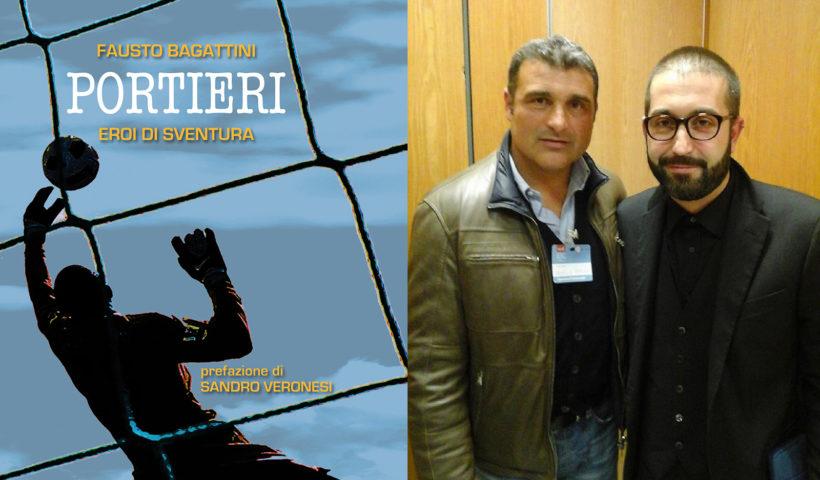 Portieri eroi di sventura: la copertina del libro e Angelo Peruzzi con l'autore Fausto Bagattini